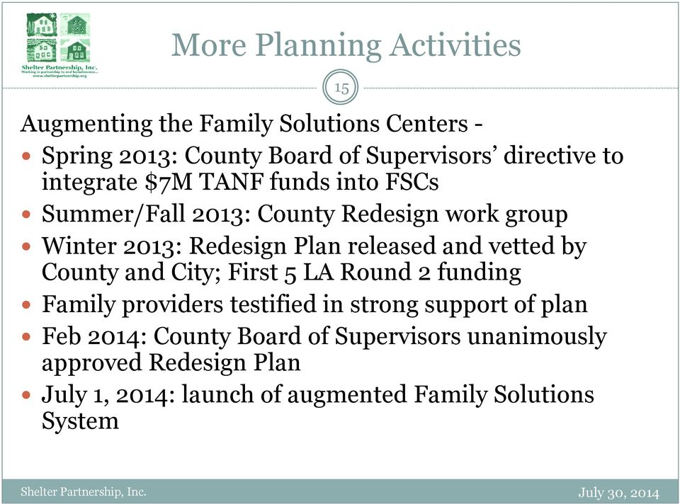 vetted by County and City; First 5 LA Round 2 funding Family providers testified in strong support of plan Feb 2014: