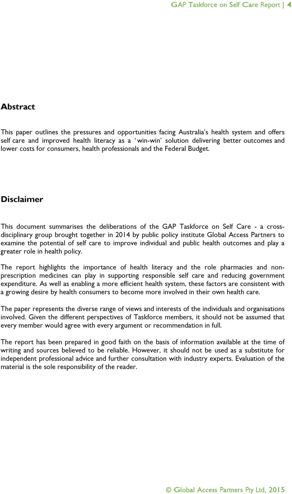 Disclaimer This document summarises the deliberations of the GAP Taskforce on Self Care - a crossdisciplinary group brought together in 2014 by public policy institute Global Access Partners to