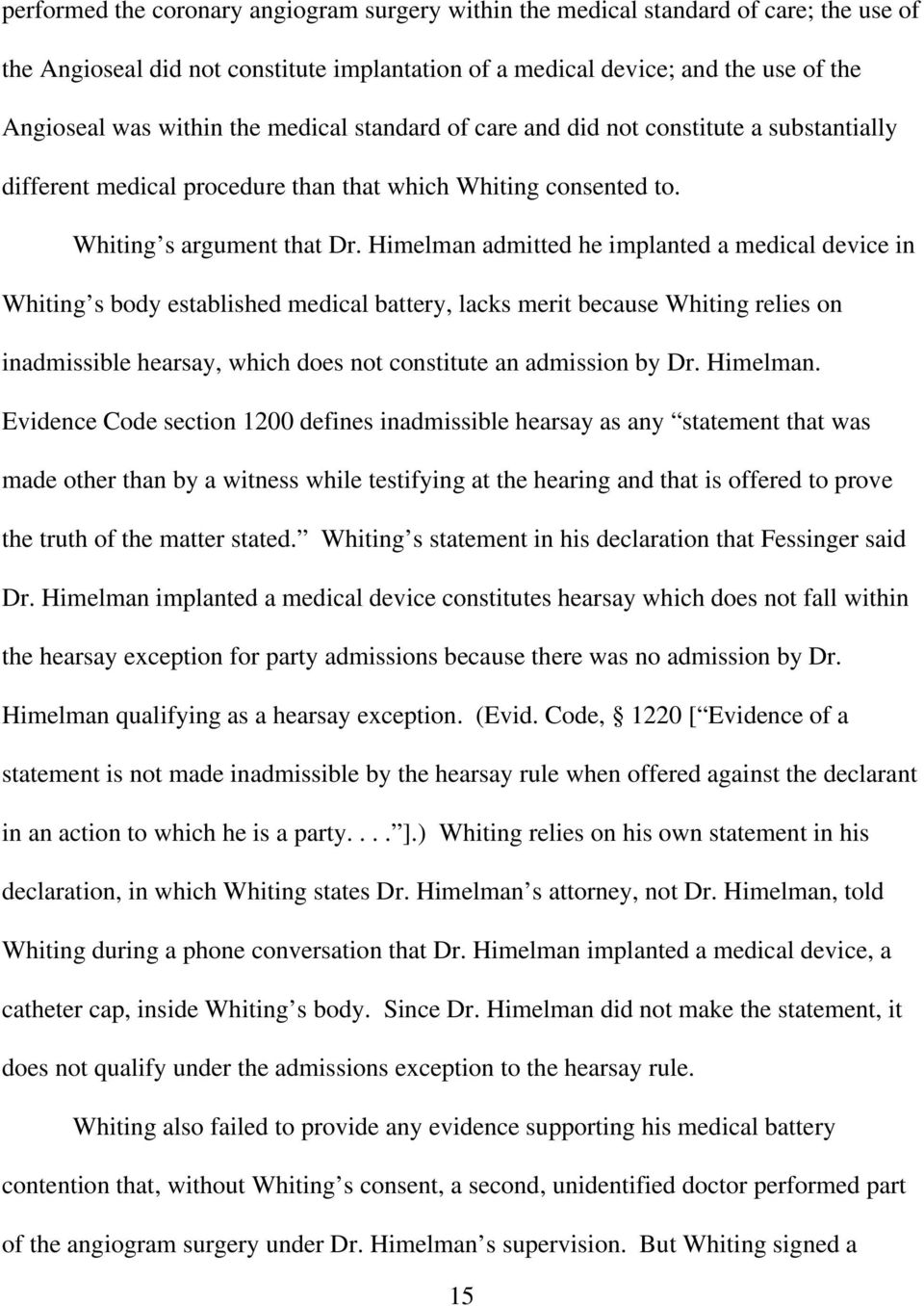 Himelman admitted he implanted a medical device in Whiting s body established medical battery, lacks merit because Whiting relies on inadmissible hearsay, which does not constitute an admission by Dr.