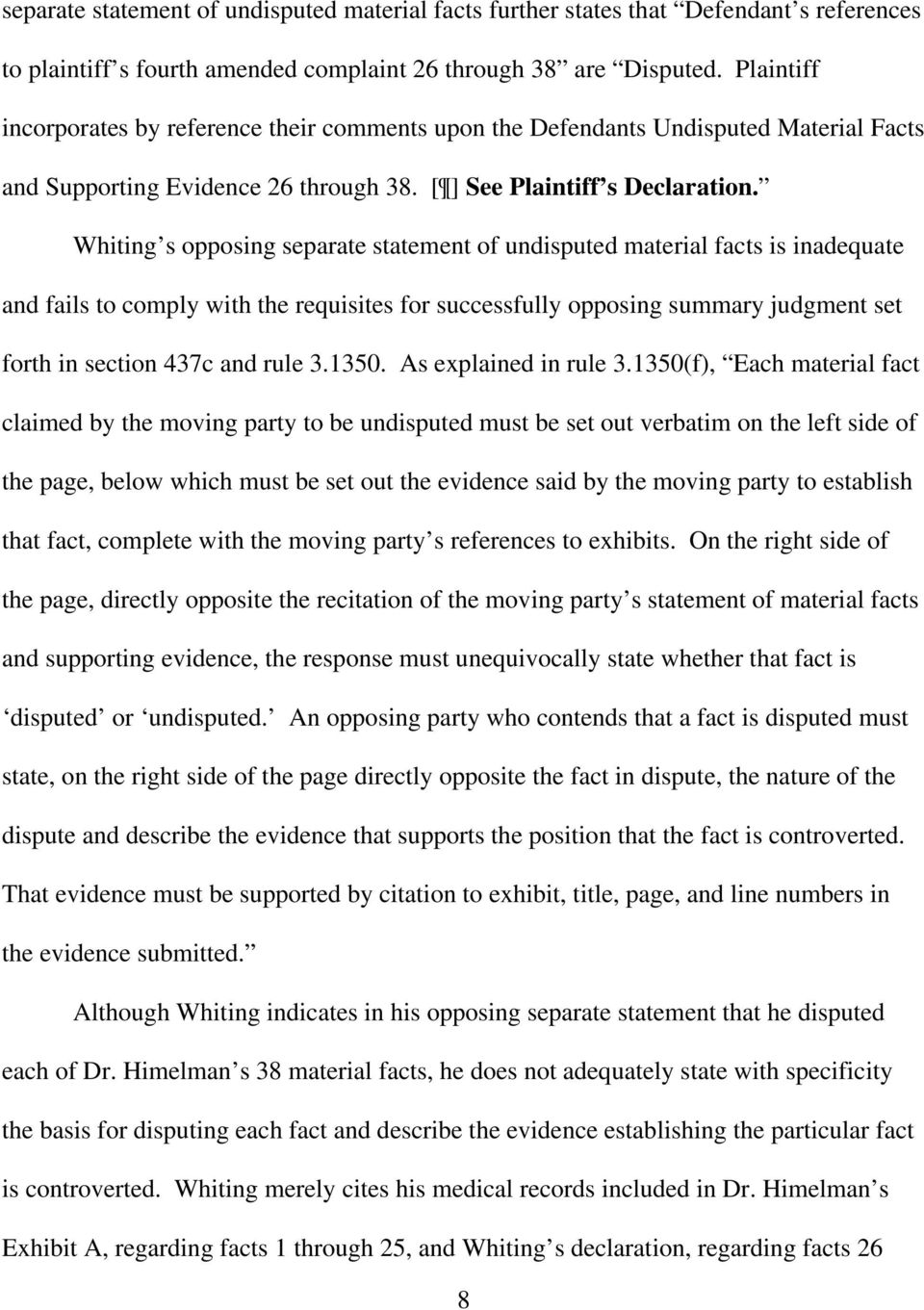 Whiting s opposing separate statement of undisputed material facts is inadequate and fails to comply with the requisites for successfully opposing summary judgment set forth in section 437c and rule