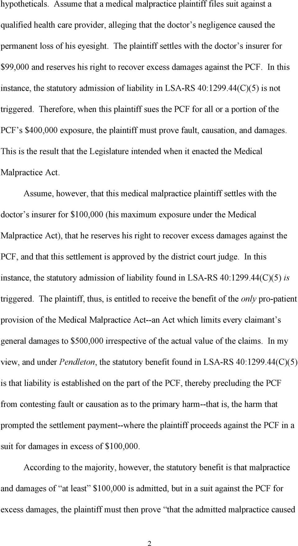 44(C)(5) is not triggered. Therefore, when this plaintiff sues the PCF for all or a portion of the PCF s $400,000 exposure, the plaintiff must prove fault, causation, and damages.