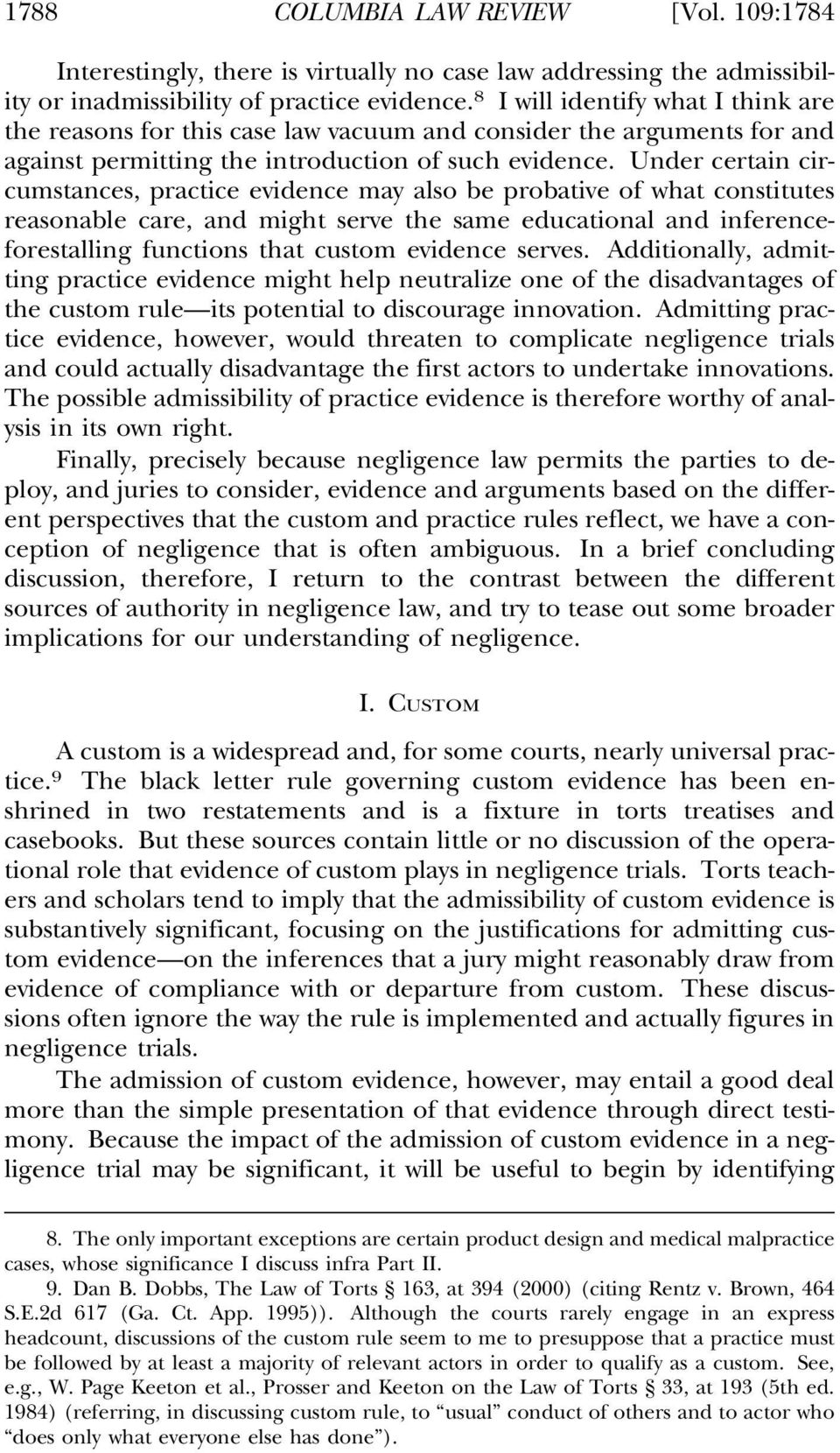 Under certain circumstances, practice evidence may also be probative of what constitutes reasonable care, and might serve the same educational and inferenceforestalling functions that custom evidence
