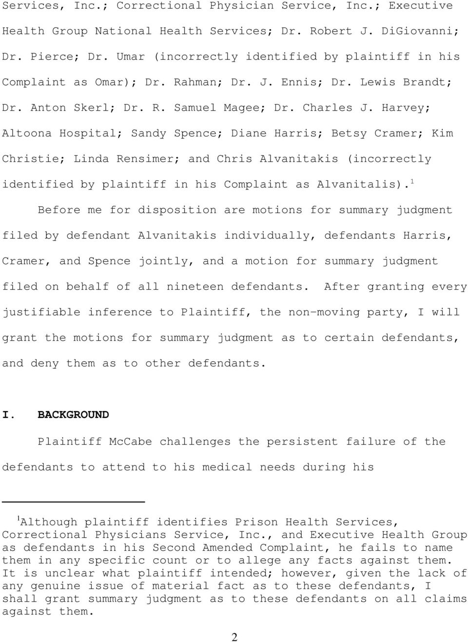 Harvey; Altoona Hospital; Sandy Spence; Diane Harris; Betsy Cramer; Kim Christie; Linda Rensimer; and Chris Alvanitakis (incorrectly identified by plaintiff in his Complaint as Alvanitalis).