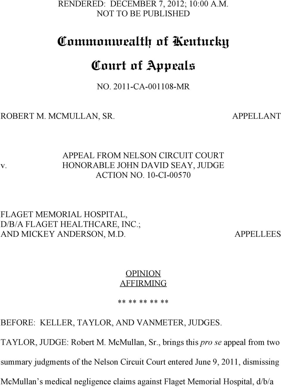 ; AND MICKEY ANDERSON, M.D. APPELLEES OPINION AFFIRMING ** ** ** ** ** BEFORE: KELLER, TAYLOR, AND VANMETER, JUDGES. TAYLOR, JUDGE: Robert M. McMullan, Sr.