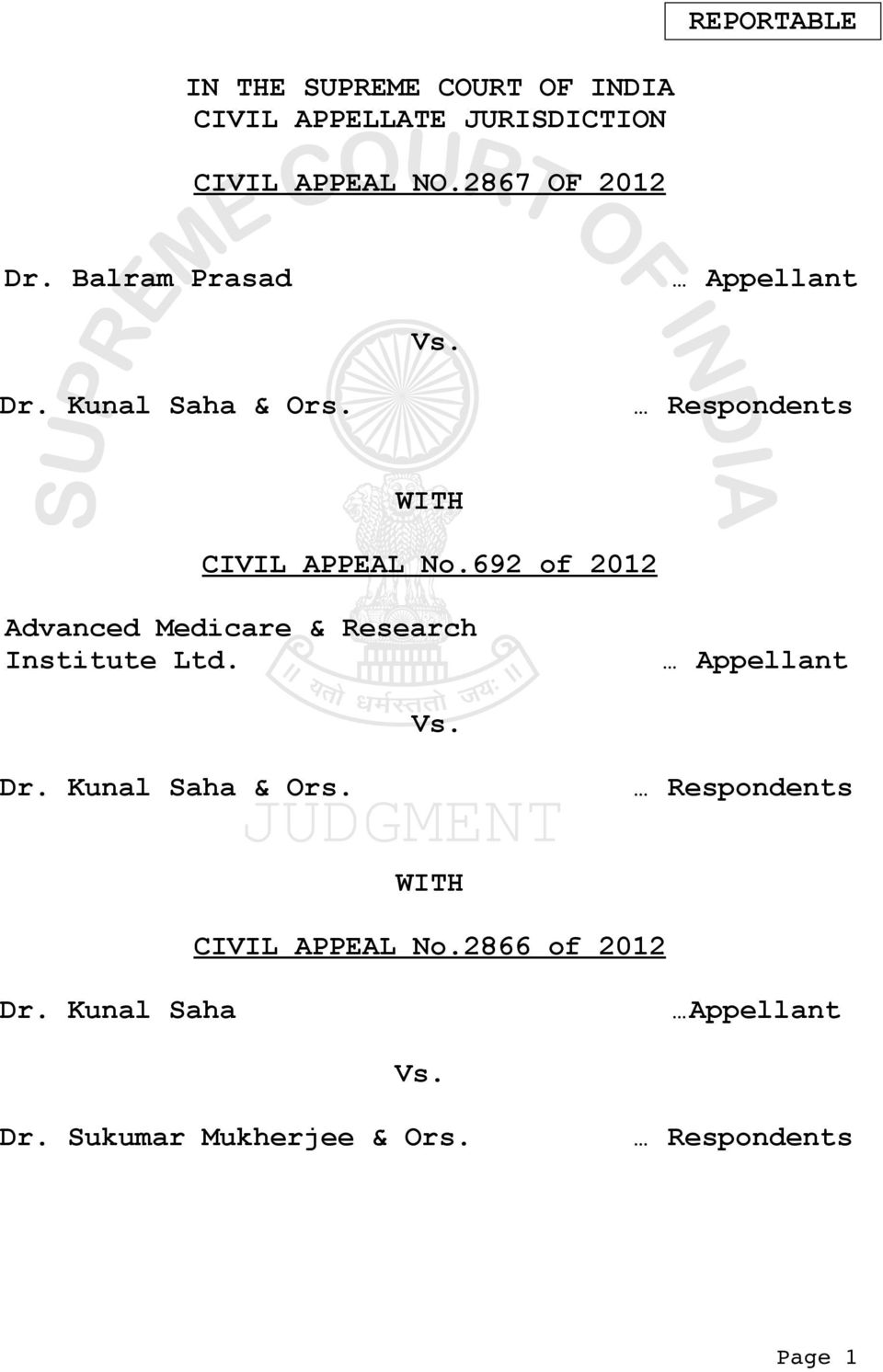 692 of 2012 Advanced Medicare & Research Institute Ltd. Appellant Vs. Dr. Kunal Saha & Ors.