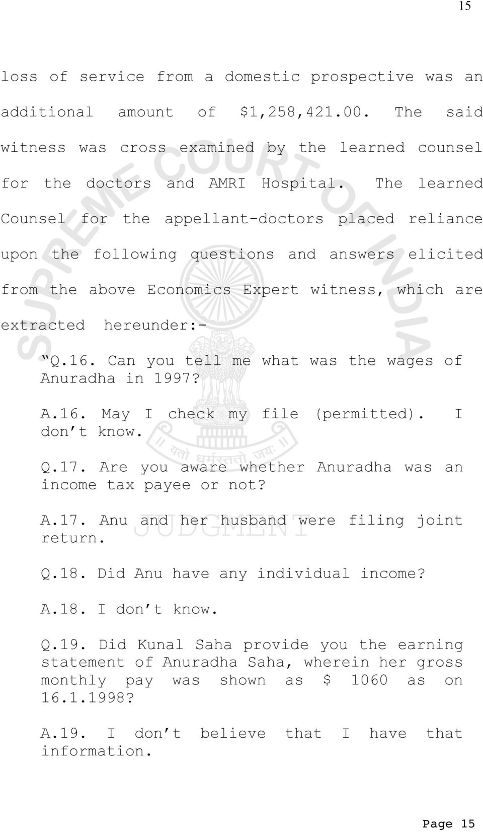 Can you tell me what was the wages of Anuradha in 1997? A.16. May I check my file (permitted). don t know. I Q.17. Are you aware whether Anuradha was an income tax payee or not? A.17. Anu and her husband were filing joint return.
