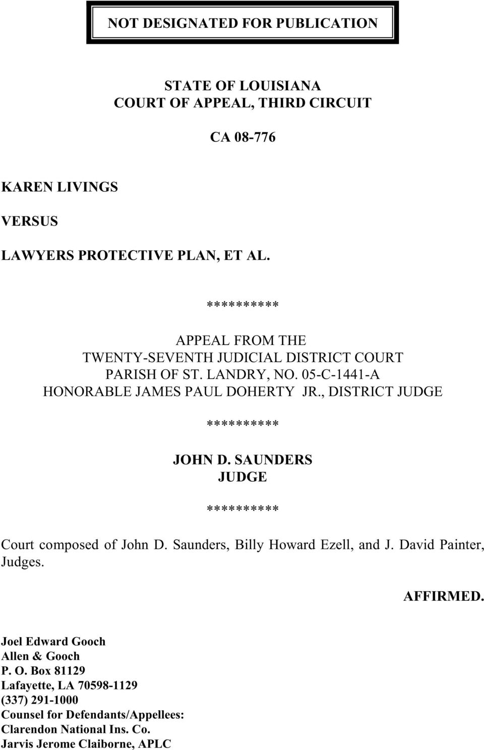, DISTRICT JUDGE ********** JOHN D. SAUNDERS JUDGE ********** Court composed of John D. Saunders, Billy Howard Ezell, and J. David Painter, Judges.