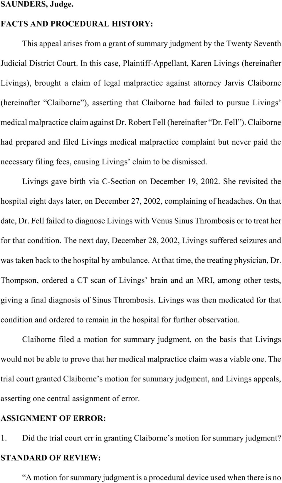 failed to pursue Livings medical malpractice claim against Dr. Robert Fell (hereinafter Dr. Fell ).