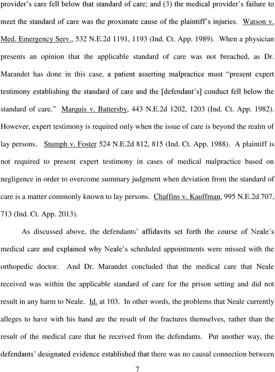 Marandet has done in this case, a patient asserting malpractice must present expert testimony establishing the standard of care and the [defendant s] conduct fell below the standard of care.
