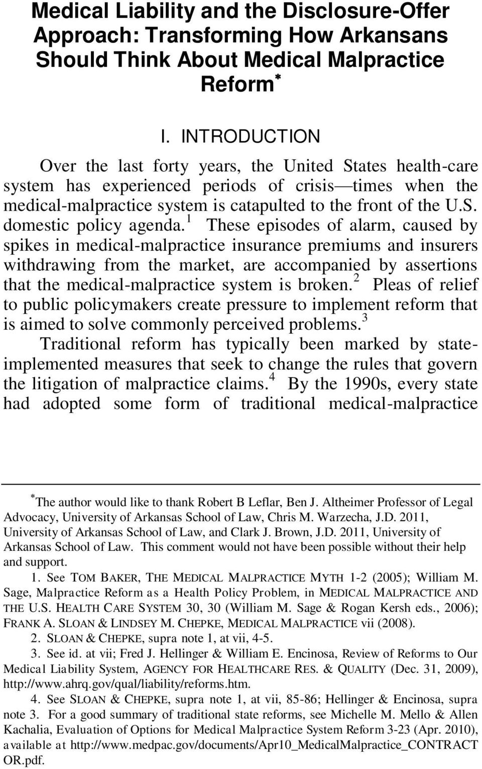1 These episodes of alarm, caused by spikes in medical-malpractice insurance premiums and insurers withdrawing from the market, are accompanied by assertions that the medical-malpractice system is