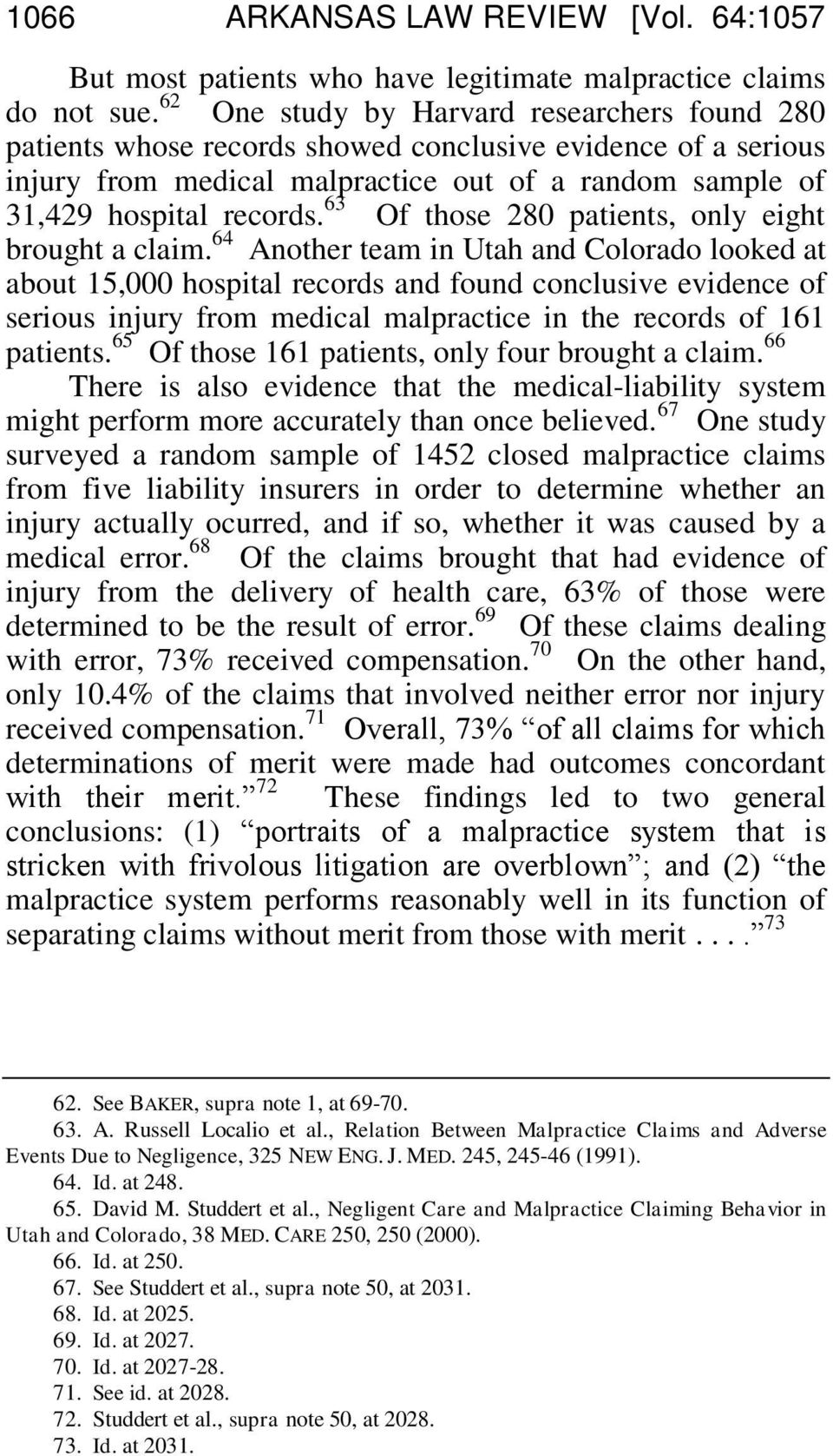 63 Of those 280 patients, only eight brought a claim.