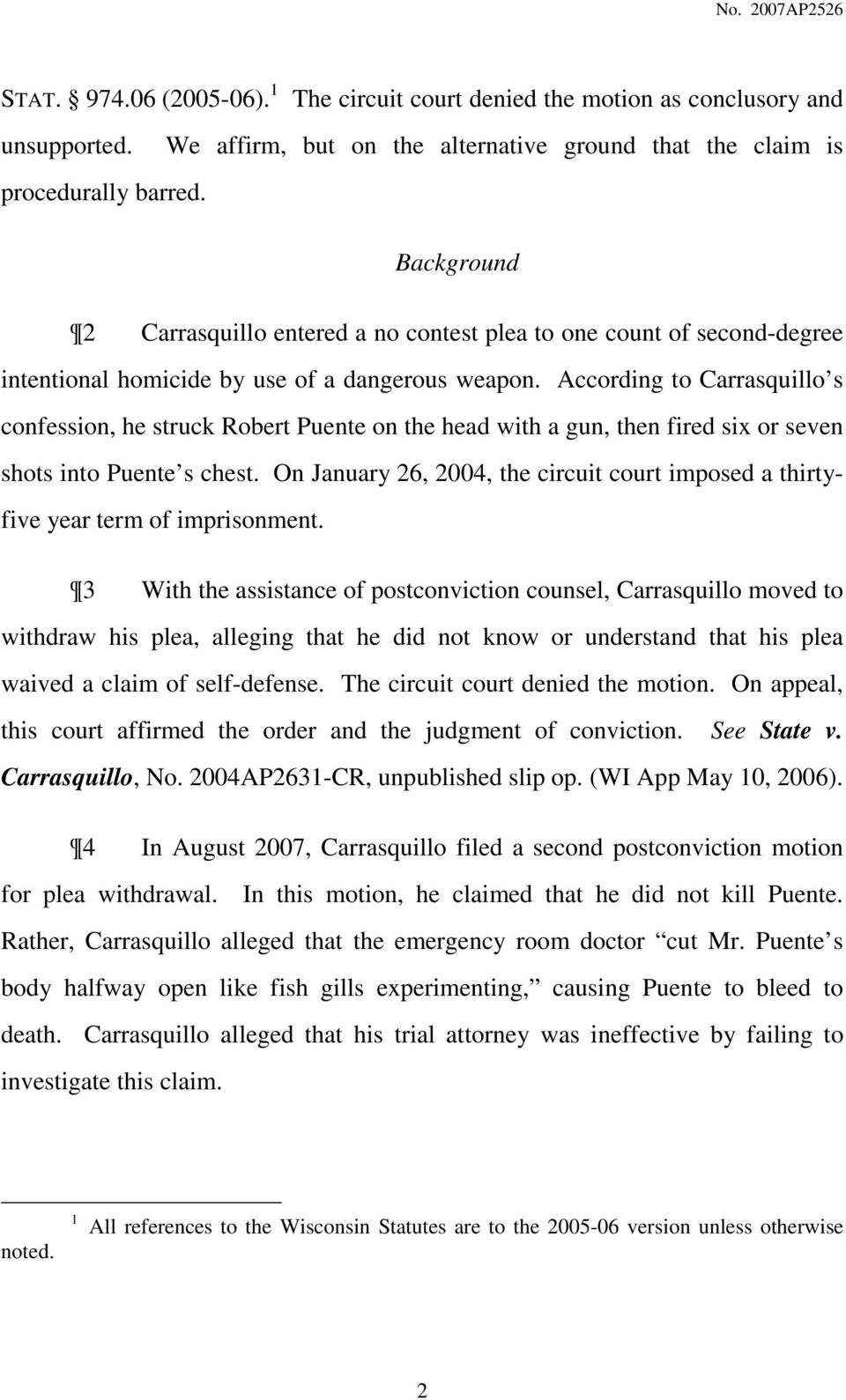 According to Carrasquillo s confession, he struck Robert Puente on the head with a gun, then fired six or seven shots into Puente s chest.