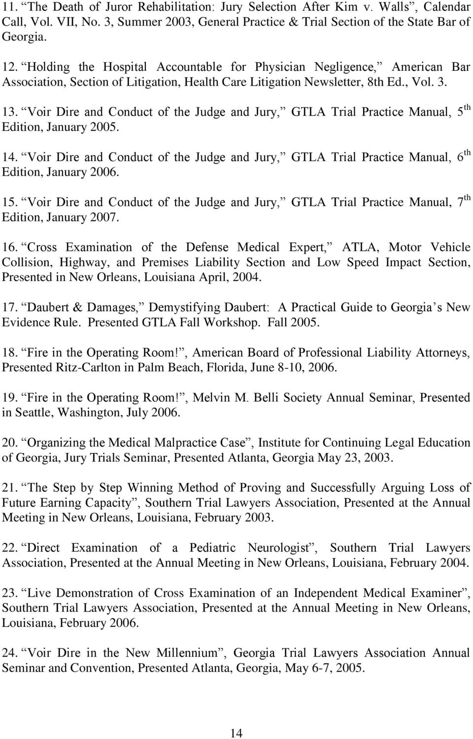 Voir Dire and Conduct of the Judge and Jury, GTLA Trial Practice Manual, 5 th Edition, January 2005. 14.