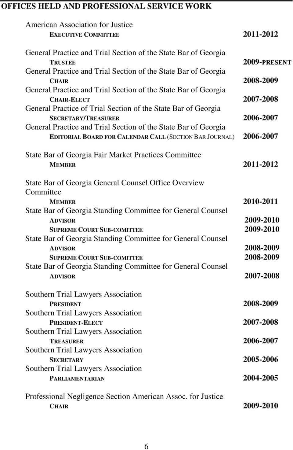 State Bar of Georgia SECRETARY/TREASURER 2006-2007 General Practice and Trial Section of the State Bar of Georgia EDITORIAL BOARD FOR CALENDAR CALL (SECTION BAR JOURNAL) 2006-2007 State Bar of