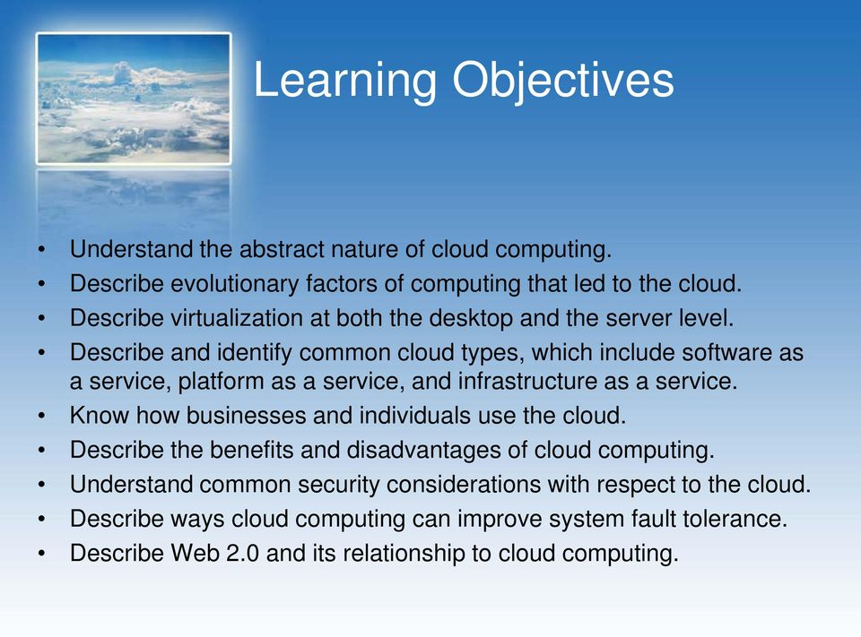 Describe and identify common cloud types, which include software as a service, platform as a service, and infrastructure as a service.
