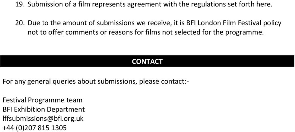 comments or reasons for films not selected for the programme.