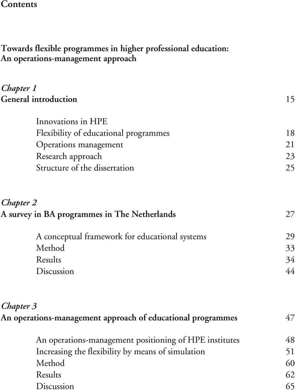 in The Netherlands A conceptual framework for educational systems Method Results Discussion 27 29 33 34 44 Chapter 3 An operations-management approach of