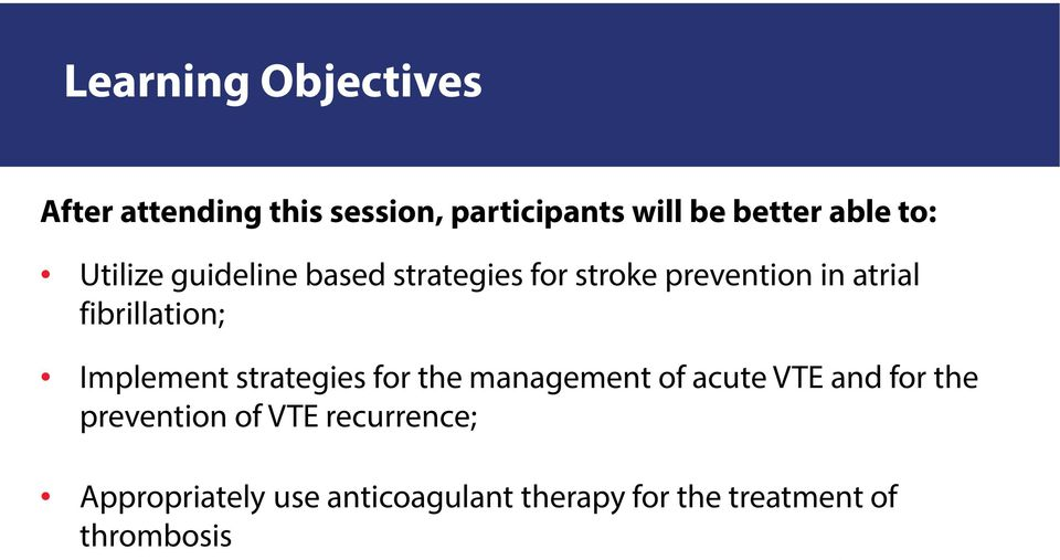 fibrillation; Implement strategies for the management of acute VTE and for the