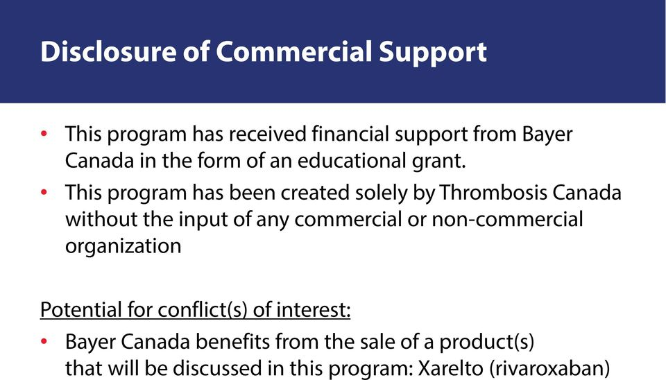 This program has been created solely by Thrombosis Canada without the input of any commercial or