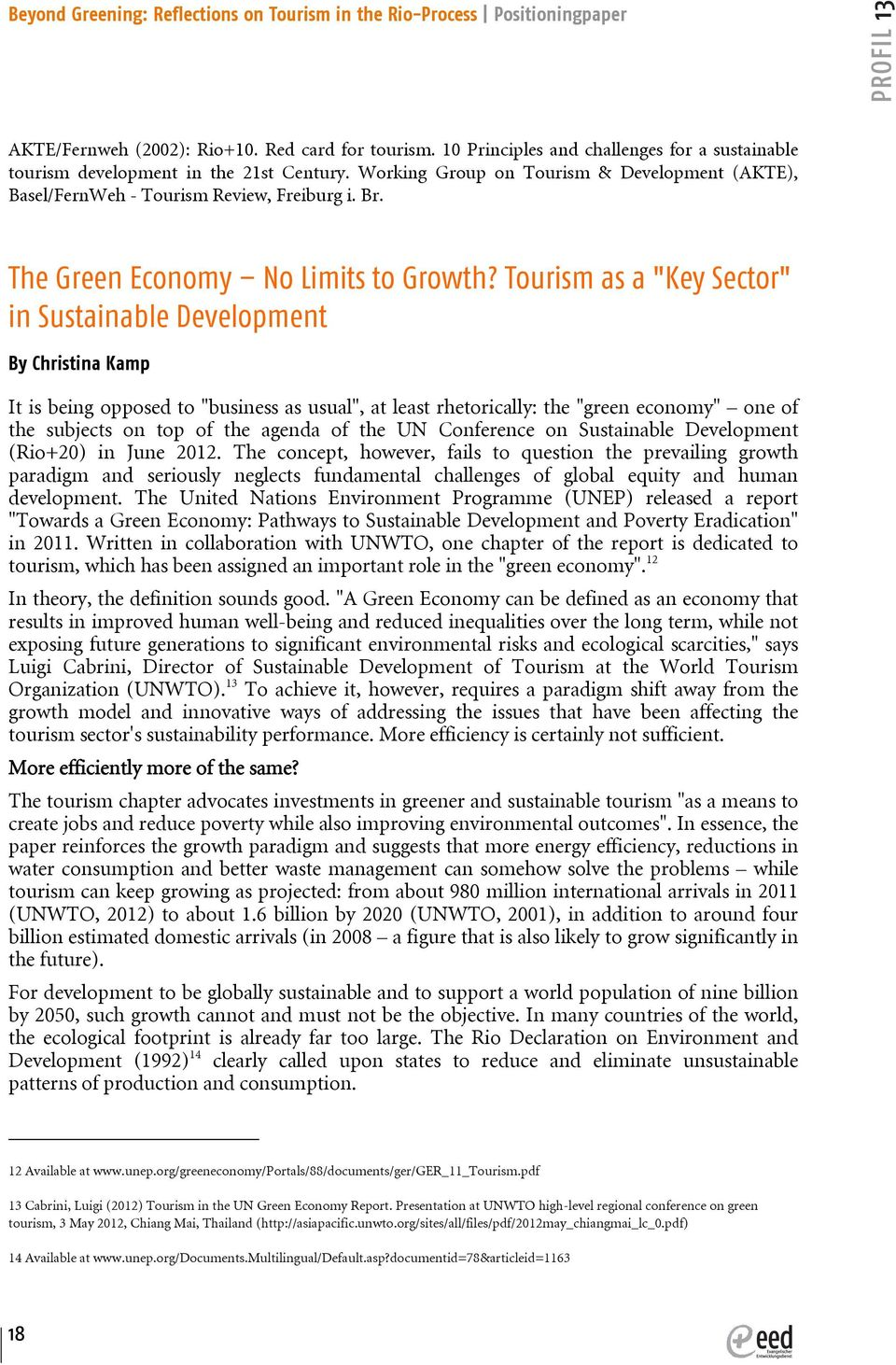 "Tourism as a ""Key Sector"" in Sustainable Development By Christina Kamp It is being opposed to ""business as usual"", at least rhetorically: the ""green economy"" one of the subjects on top of the agenda"