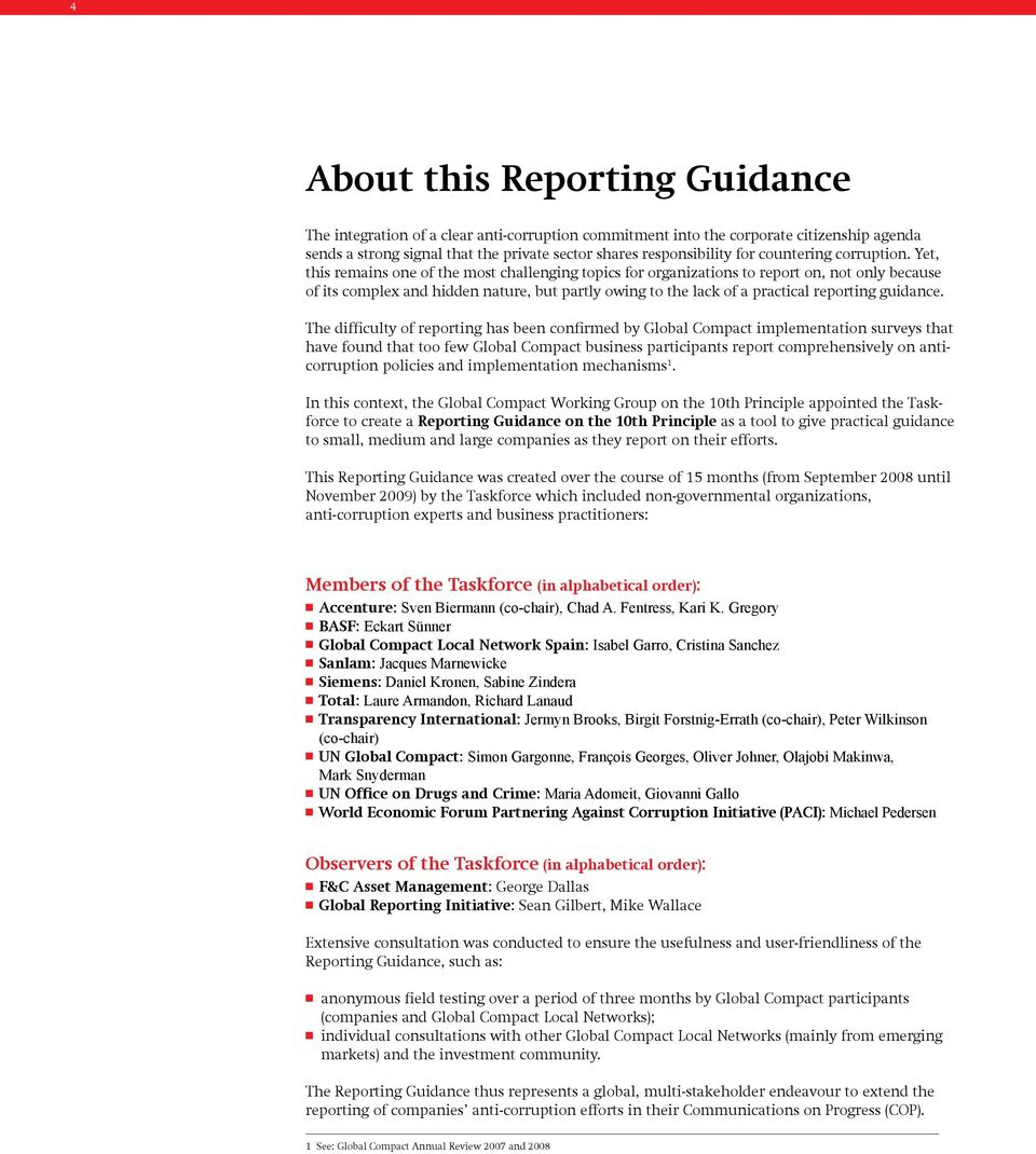 Yet, this remains one of the most challenging topics for organizations to report on, not only because of its complex and hidden nature, but partly owing to the lack of a practical reporting guidance.