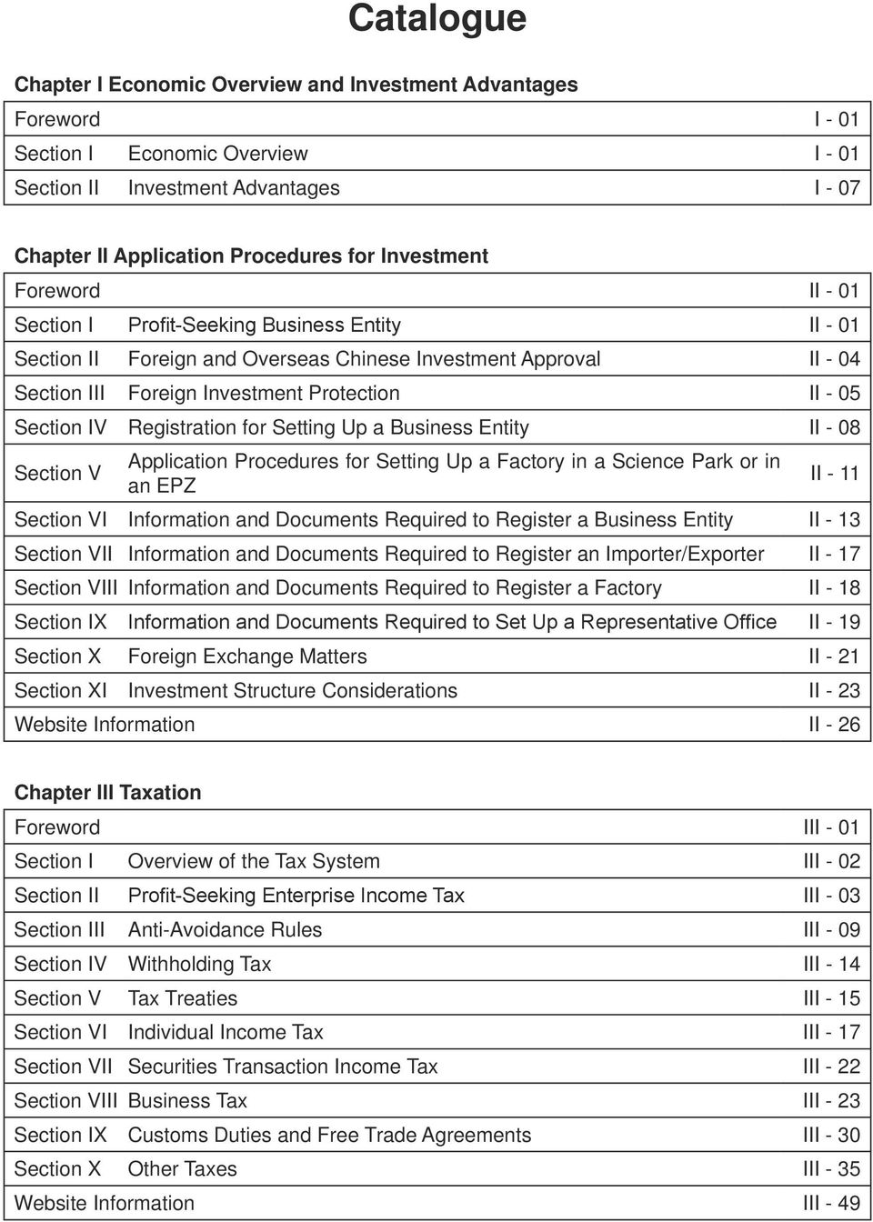 Section IV Registration for Setting Up a Business Entity II - 08 Section V Application Procedures for Setting Up a Factory in a Science Park or in an EPZ II - 11 Section VI Information and Documents