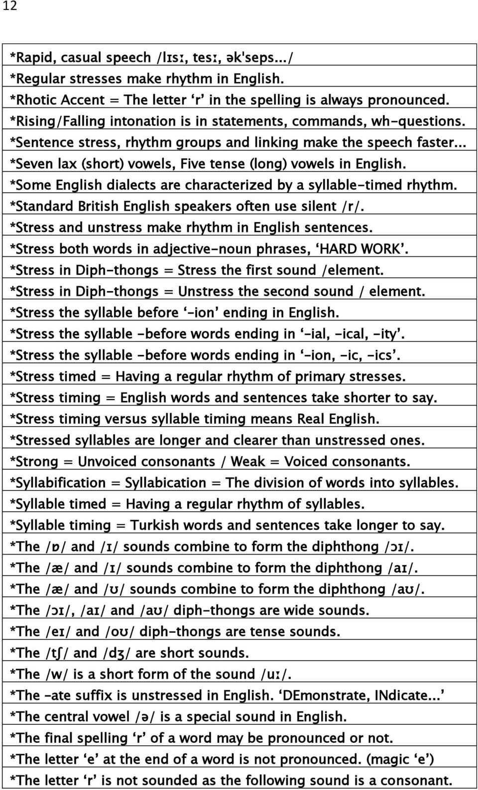 *Some English dialects are characterized by a syllable-timed rhythm. *Standard British English speakers often use silent /r/. *Stress and unstress make rhythm in English sentences.