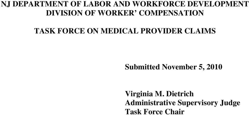 PROVIDER CLAIMS Submitted November 5, 2010 Virginia M.