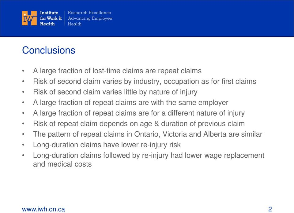 a different nature of injury Risk of repeat claim depends on age & duration of previous claim The pattern of repeat claims in Ontario, Victoria and