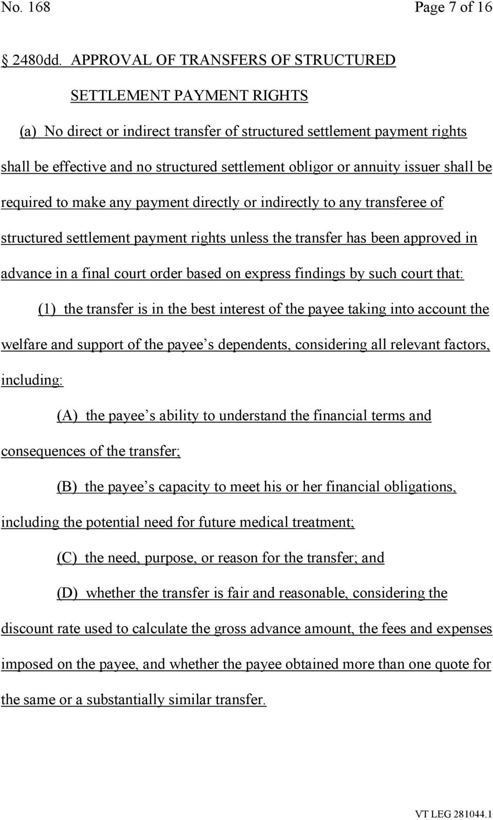 annuity issuer shall be required to make any payment directly or indirectly to any transferee of structured settlement payment rights unless the transfer has been approved in advance in a final court