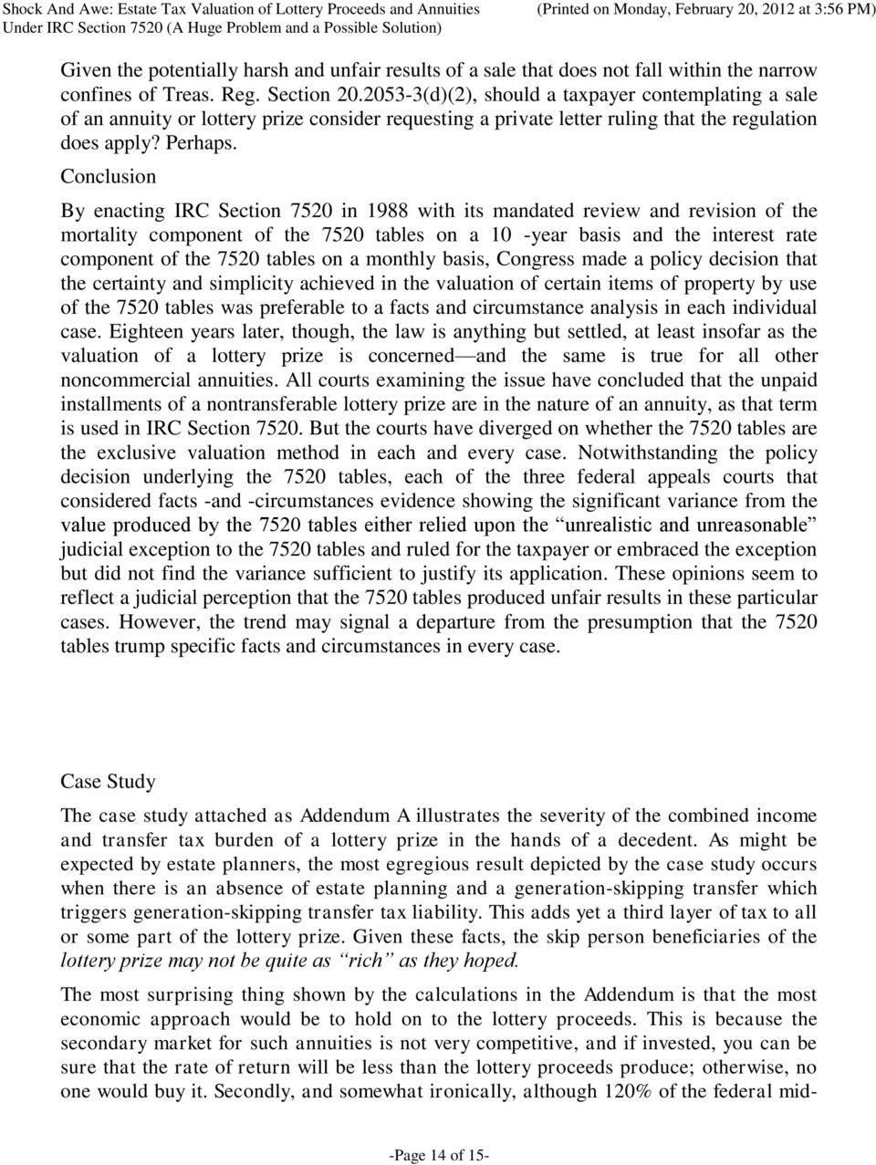 Conclusion By enacting IRC Section 7520 in 1988 with its mandated review and revision of the mortality component of the 7520 tables on a 10 -year basis and the interest rate component of the 7520
