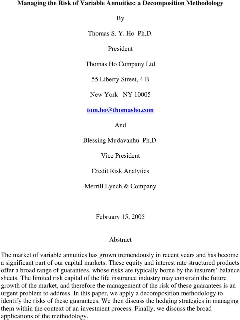 Vice President Credit Risk Analytics Merrill Lynch & Company February 15, 2005 Abstract The market of variable annuities has grown tremendously in recent years and has become a significant part of