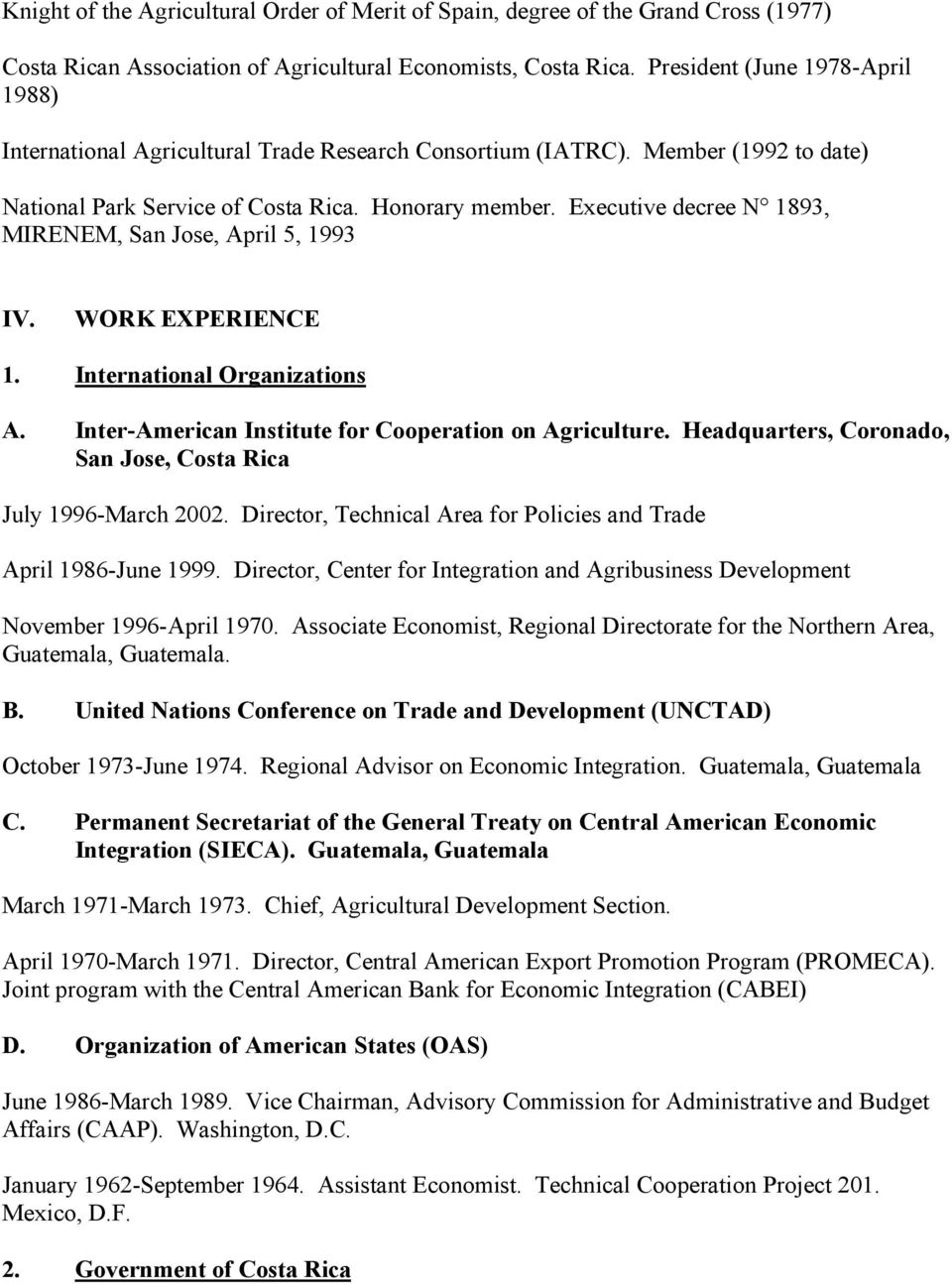 Executive decree N 1893, MIRENEM, San Jose, April 5, 1993 IV. WORK EXPERIENCE 1. International Organizations A. Inter-American Institute for Cooperation on Agriculture.