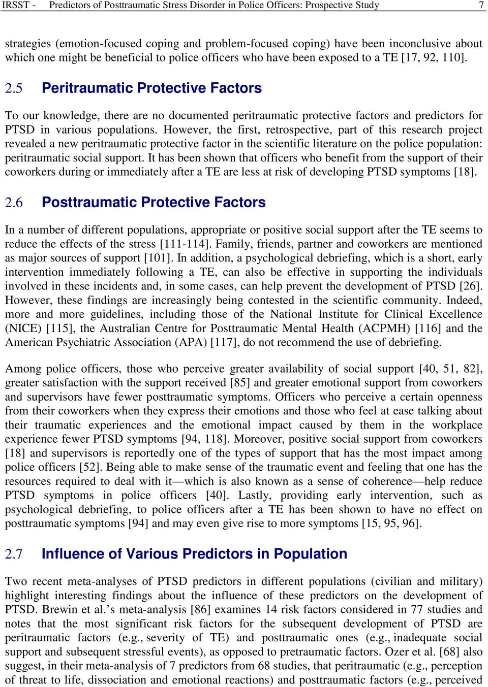 5 Peritraumatic Protective Factors To our knowledge, there are no documented peritraumatic protective factors and predictors for PTSD in various populations.