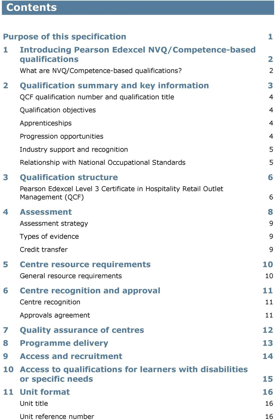 recognition 5 Relationship with National Occupational Standards 5 3 Qualification structure 6 Pearson Edexcel Level 3 Certificate in Hospitality Retail Outlet Management (QCF) 6 4 Assessment 8