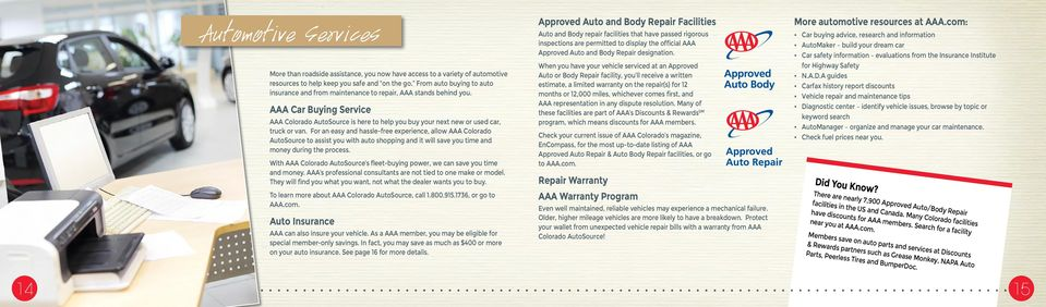 AAA Car Buying Service AAA Colorado AutoSource is here to help you buy your next new or used car, truck or van.