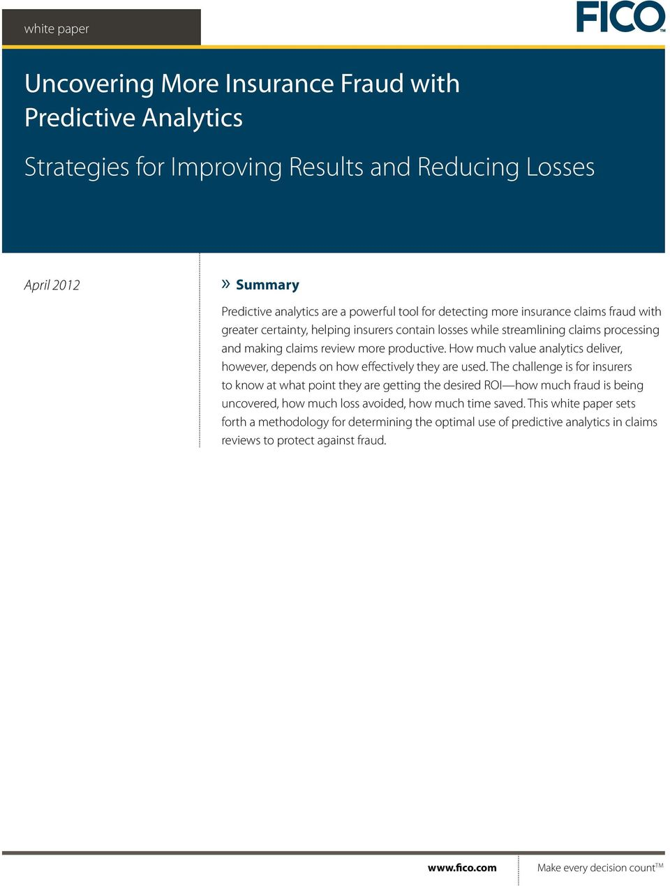 How much value analytics deliver, however, depends on how effectively they are used.