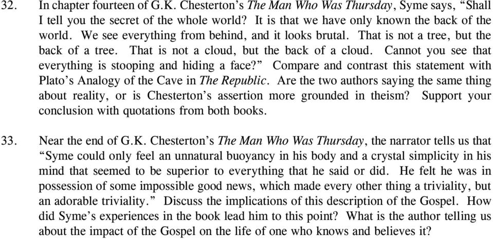 Cannot you see that everything is stooping and hiding a face? Compare and contrast this statement with Plato s Analogy of the Cave in The Republic.
