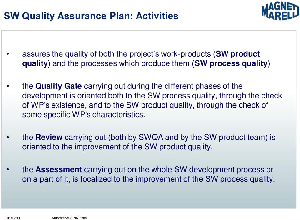 to the SW product quality, through the check of some specific WP's characteristics.