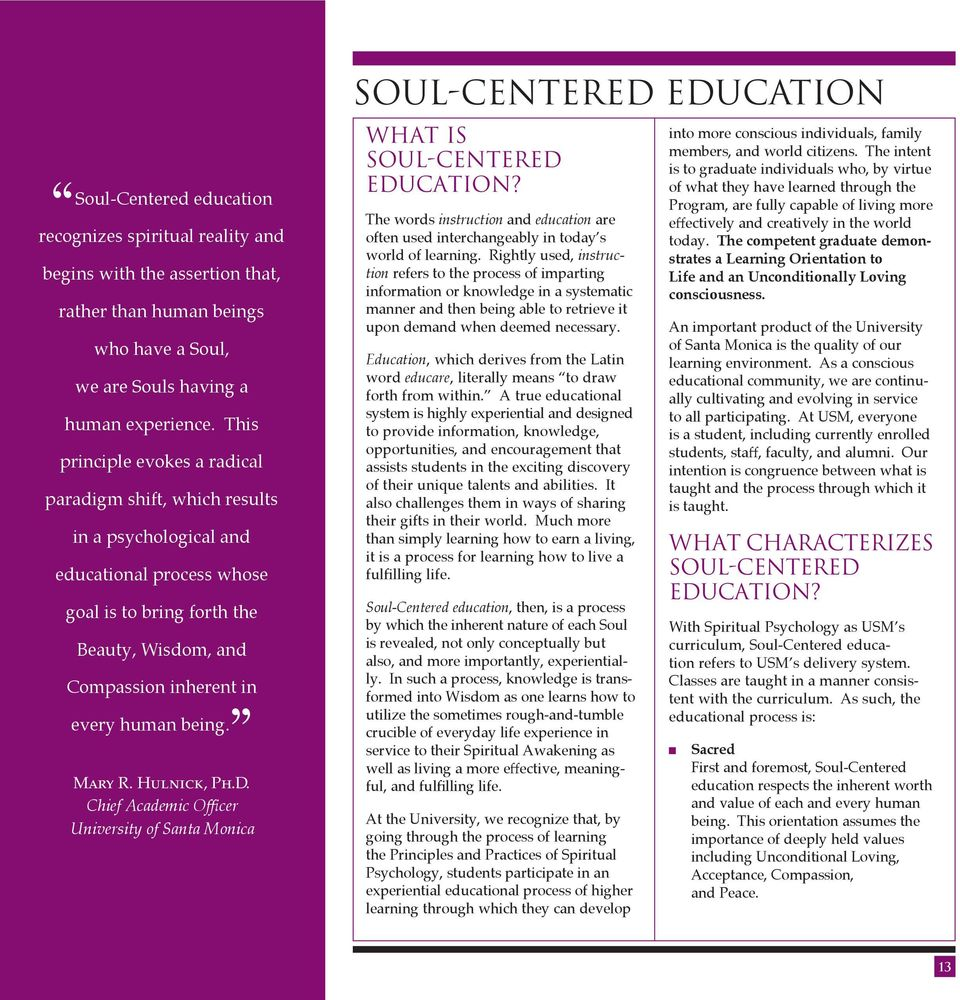 Mary R. Hulnick, Ph.D. Chief Academic Officer University of Santa Monica SOUL-CENTERED education WHAT IS SOUL-CENTERED EDUCATION?
