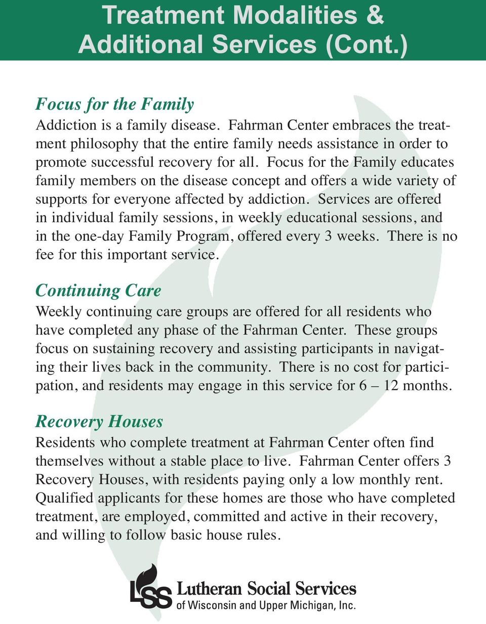 Focus for the Family educates family members on the disease concept and offers a wide variety of supports for everyone affected by addiction.