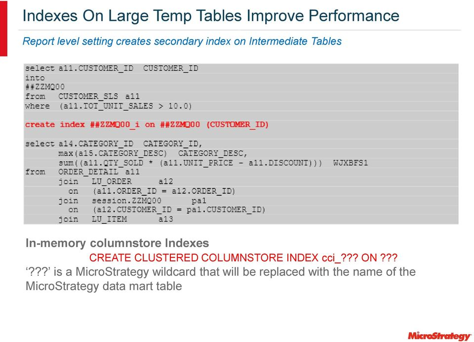 Indexes CREATE CLUSTERED COLUMNSTORE INDEX cci_??? ON?