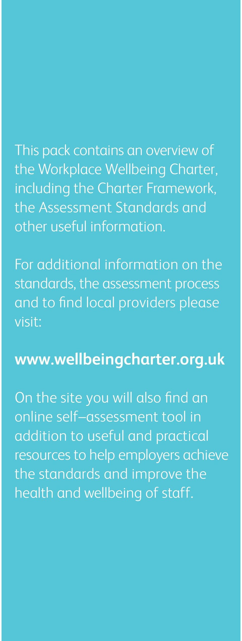 For additional information on the standards, the assessment process and to find local providers please visit: www.