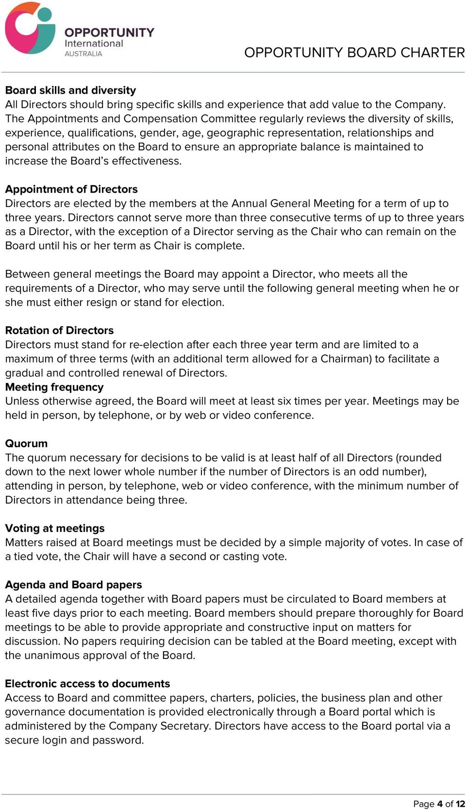 Board to ensure an appropriate balance is maintained to increase the Board s effectiveness.