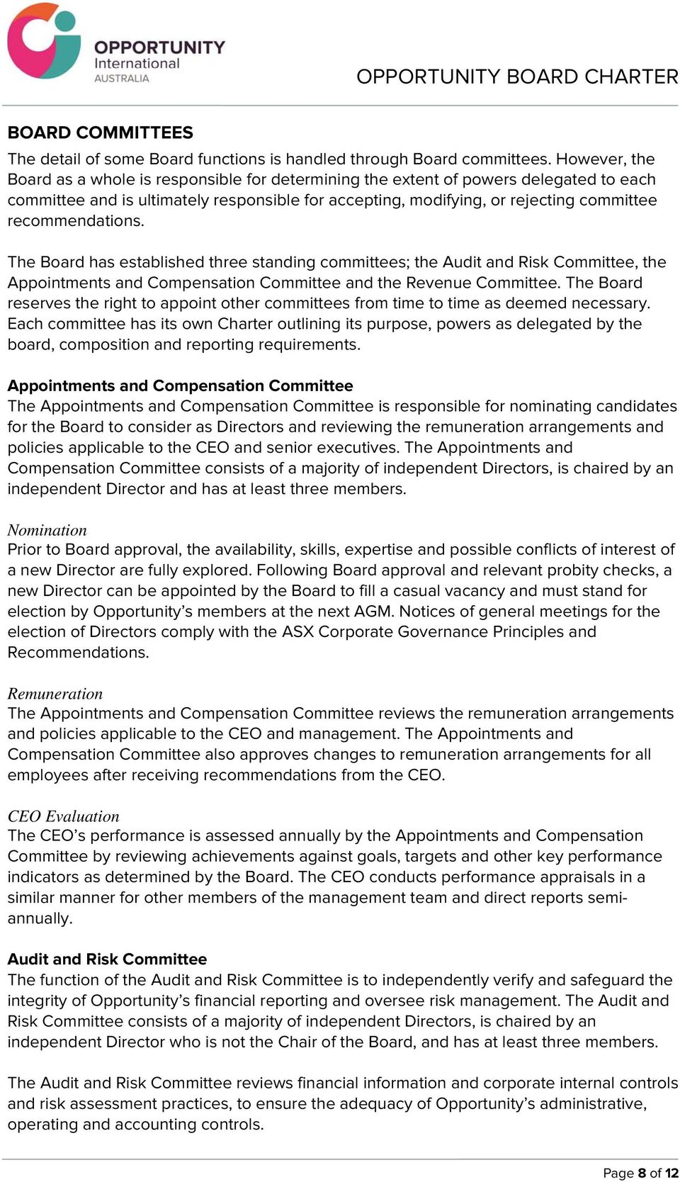 recommendations. The Board has established three standing committees; the Audit and Risk Committee, the Appointments and Compensation Committee and the Revenue Committee.