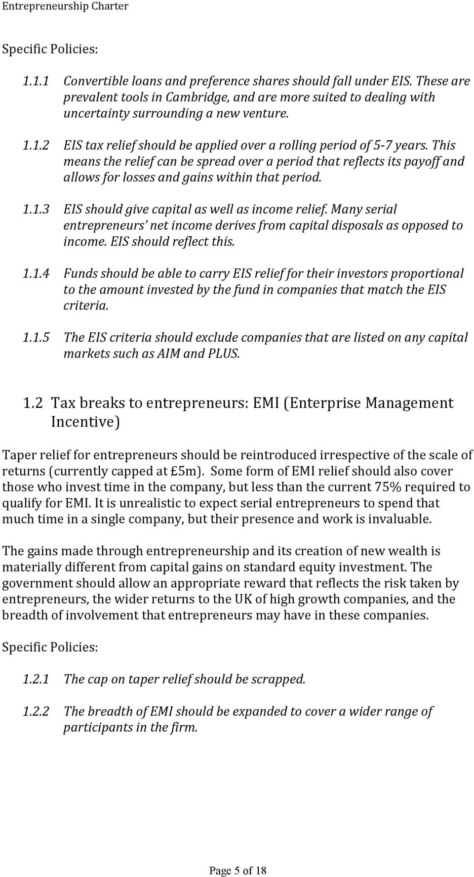 Many serial entrepreneurs net income derives from capital disposals as opposed to income. EIS should reflect this. 1.