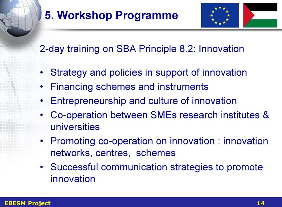 Entrepreneurship and culture of innovation Co-operation between SMEs research institutes &