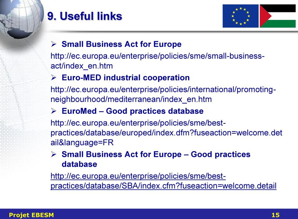 eu/enterprise/policies/international/promotingneighbourhood/mediterranean/index_en.htm http://ec.europa.