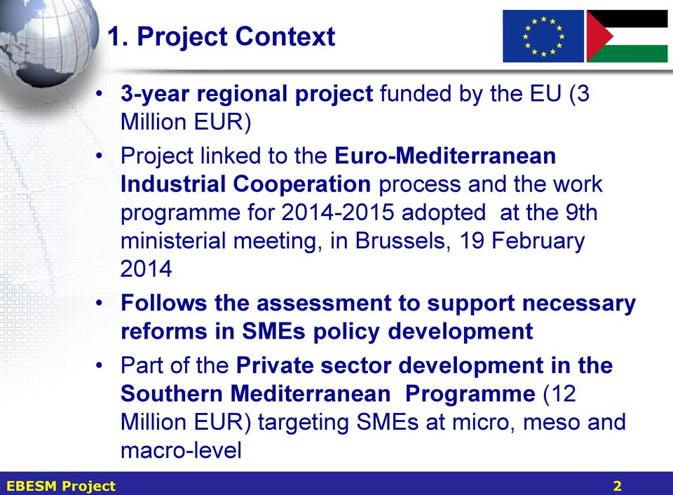 19 February 2014 Follows the assessment to support necessary reforms in SMEs policy development Part of the Private sector