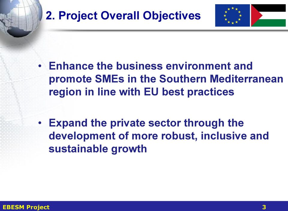 with EU best practices Expand the private sector through the